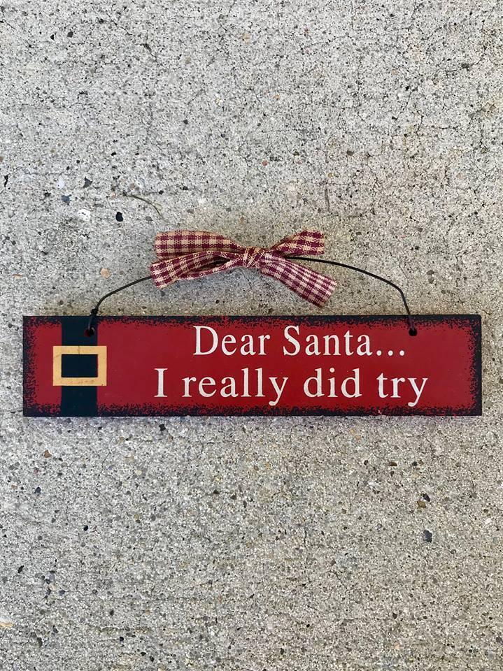 Dear Santa I Really Did Try Wood Sign