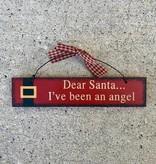 Dear Santa I've Been an Angel Wood Sign