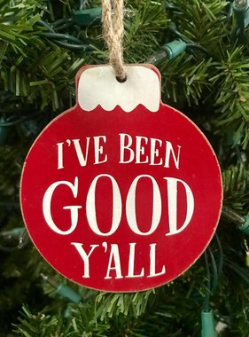 I've Been Good Y'all Ornament