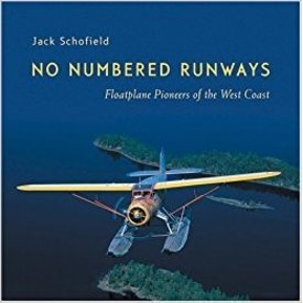 Coast Dog Press No Numbered Runways:Floatplane Pioneer (REVISED Ed) Sc