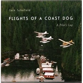 Coast Dog Press Flights Of A Coast Dog: A Pilot's Log Sc