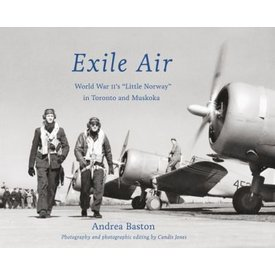 Exile Air:Wwii's Little Norway In Toronto & Muskoka Sc