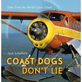 Coast Dog Press Coast Dogs Don't Lie:Tales Bc's North Coast Sc