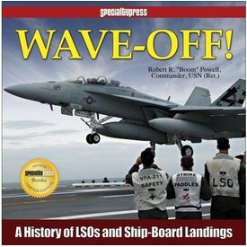 Specialty Press Wave Off: History Of Lsos And Ship-Board Landings Hc