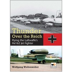 Hikoki Publications Thunder Over The Reich:Flying The Luftwaffe's He162 Jet Fighter Hc