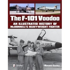 Schiffer Publishing F101 Voodoo:Illustrated History Mcdonnell's Heavyweight Fighter Hc