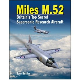 Crecy Publishing Miles M52: Britain's Supersonic Research Aircraft hardcover