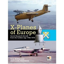 Hikoki Publications X-Planes Of Europe:Vol.1:Secret Research Aircraft Golden Age:1946-1974 Hikoki Hc