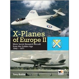 Hikoki Publications X-Planes Of Europe:Vol.2:More Secret Research Aircraft Golden Age:1945-1971 Hikoki Hc