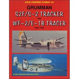 Naval Fighters Grumman S2f/S2 Tracker:Wf2/E1b Tracer:Pt.2:Nf#102 Sc
