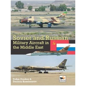 Hikoki Publications Soviet & Russian Military Aircraft In Middle East:Air Arms, Equipment & Conflicts Since 1955  Hc