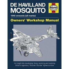 Haynes Publishing Dehavilland Mosquito:Owner's Workshop Manual: 1940 Hc