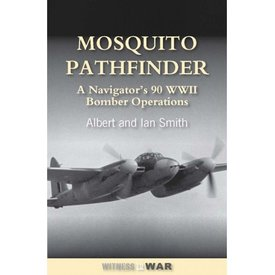 Crecy Publishing Mosquito Pathfinder:Navigator's 90 Ww2 Bomber Operations Sc