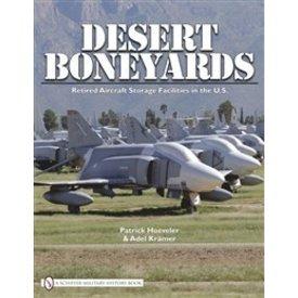 Schiffer Publishing Desert Boneyards:Retired Aircraft Storage Facilities In Us Hc Schiffer