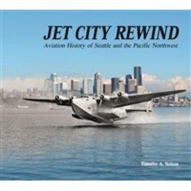 Schiffer Publishing Jet City Rewind:Aviation History Of Seattle & Pacific Northwest Hc+Nsi+