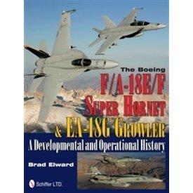 Schiffer Publishing Boeing Fa18e/F Super Hornet & Ea18g Growler:Developmental & Operational History Hc