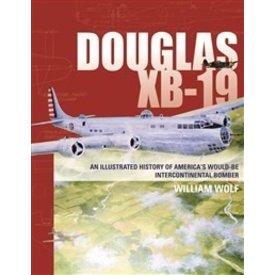 Schiffer Publishing Douglas Xb19:Illustrated History Of America's Intercontinental Bomber Hc