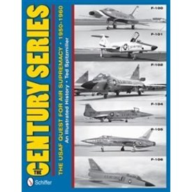 Schiffer Publishing Century Series:Usaf Quest For Air Supremacy:1950-1960:Llustrated History Hc Schiffer