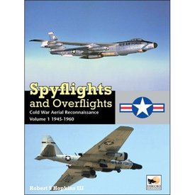 Hikoki Publications Spyflights & Overflights:Us Strategic Aerial Reconnaissance:Vol.1:1945-1960 Hc Hikoki