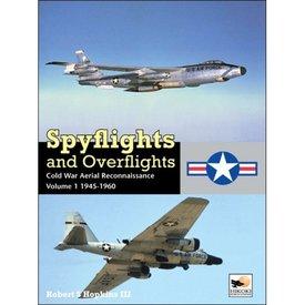 Hikoki Publications Spyflights & Overflights:Us Strategic Aerial Reconnaissance:Vol.1:1945-1960 Hc Hikoki
