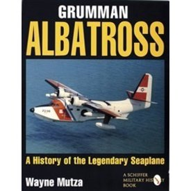 Schiffer Publishing Grumman Albatross:Hist.Legendary Seaplane Sc