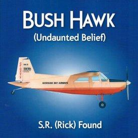 Coast Dog Press Bush Hawk: Undaunted Belief: Found FBA-2C Softcover