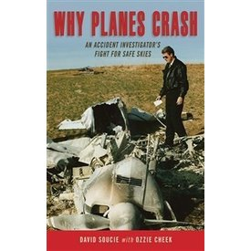 Why Planes Crash:Accident Investigator's Fight For Safe Skies Hc