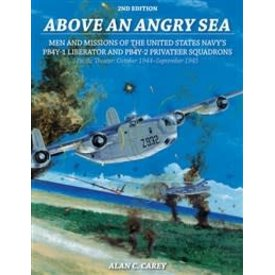 Schiffer Publishing Above An Angry Sea:Us Navy B24/Pb4y1 Liberator & Pb4y2 Privateer Squadrons Sc 2e+Nsi+