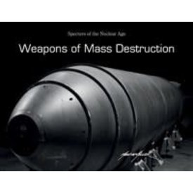 Schiffer Publishing Weapons of Mass Destruction: Specters of the Nuclear Age hardcover