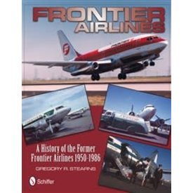 Schiffer Publishing Frontier Airlines:History Of The Former Frontier Airlines:1950-86 Hc