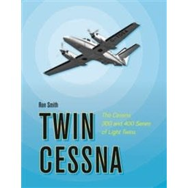 Schiffer Publishing Twin Cessna:Cessna 300 & 400 Series Of Light Twins Hc