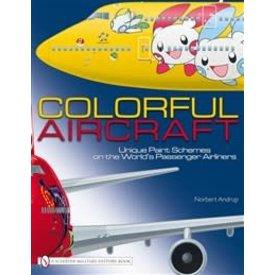 Schiffer Publishing Colorful Aircraft:Unique Paint Schemes Hc