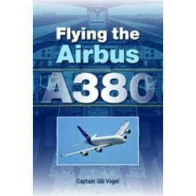 Airlife Books Flying The Airbus A380 Sc