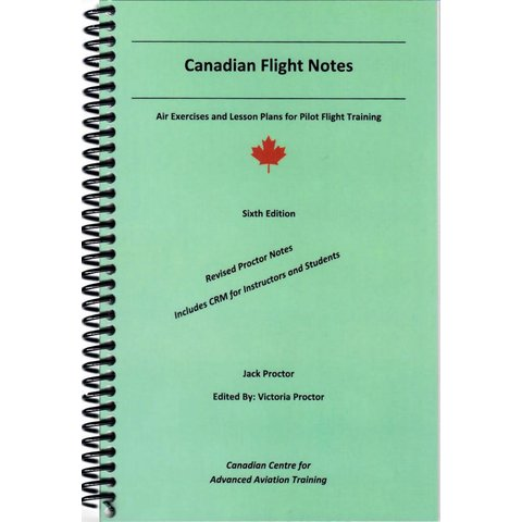 Canadian Flight Notes: Air Exercises 6th Edition (Proctor) Cerlox