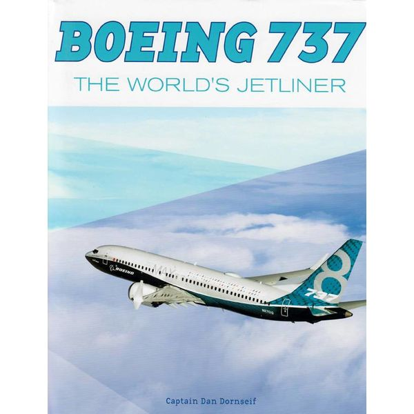 Schiffer Publishing Boeing 737: The World's Jetliner HC Schiffer