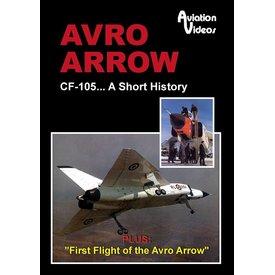 AVVID DVD Avro Arrow:CF105 a Short History (43 minutes)