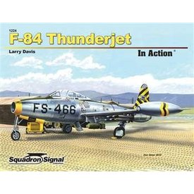 Squadron F84 Thunderjet: In Action #224 Softcover