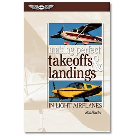 ASA - Aviation Supplies & Academics Making Perfect Takeoffs & Landings in Light Airplanes