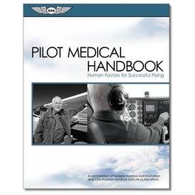 ASA - Aviation Supplies & Academics Pilot Medical Handbook: Human Factors for Successful Flying