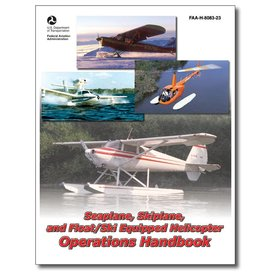 ASA - Aviation Supplies & Academics Seaplane, Skiplane, and Float/Ski Equipped Helicopter Operations Handbook