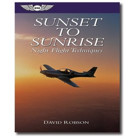 ASA - Aviation Supplies & Academics Sunset To Sunrise: Night Flying Techniques