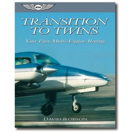 ASA - Aviation Supplies & Academics Transition To Twins - Your First Multi-Engine Rating
