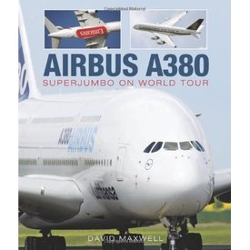 Aviation Data Corp. Airbus A380:Superjumbo On World Tour Hc