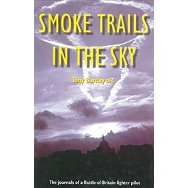 Crecy Publishing Smoke Trails in the Sky: The Journals of a Battle of Britain Fighter Pilot (HC)