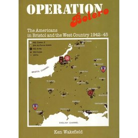 Crecy Publishing Operation Bolero - The Americans in Bristol and the West Country 1942-45 (HC)
