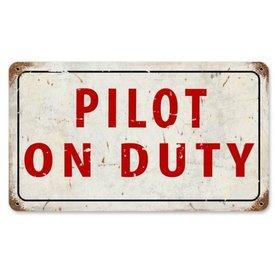 Pilot On Duty Metal Sign