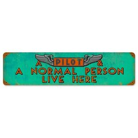 Pilot And A Normal Person Live Here Metal Sign