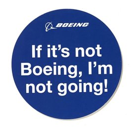 The Boeing Store If It's Not Boeing I'm Not Going Sticker