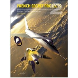 Crecy Publishing French Secret Projects:Volume 2:Bombers, Patrol & Assault Aircraft HC