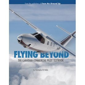 Aviation Publishers Flying Beyond:Canadian Commercial Pilot Textbook SC